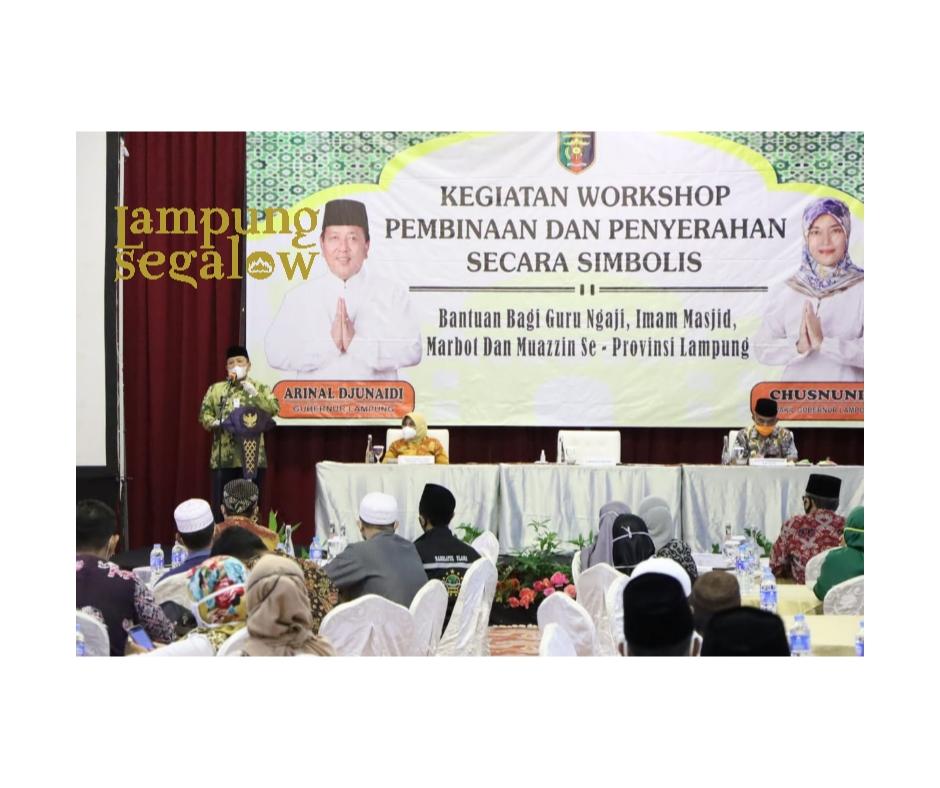 Gubernur Arinal Berikan Bantuan Kepada 640 Orang Guru Ngaji, Imam Masjid, Marbot dan Muazzin Se-Provinsi Lampung
